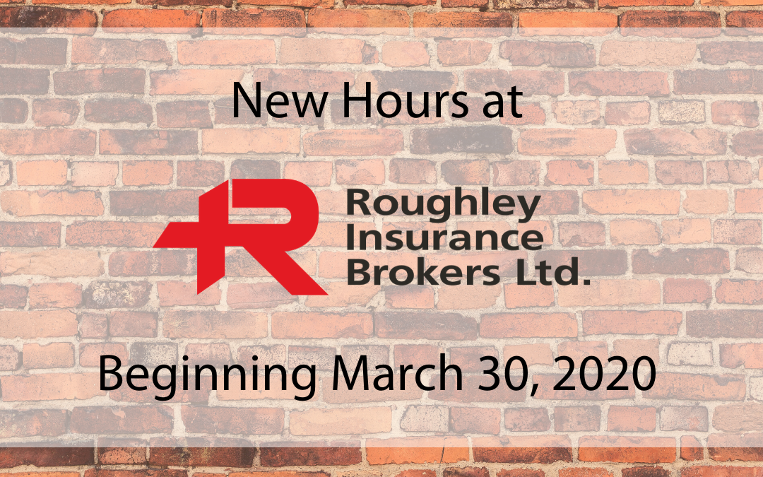 Roughley Insurance Announces New Hours!